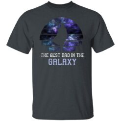 Best Gift For Dad 2021, Best Dad In The Galaxy T-Shirt 15 of Sapelle
