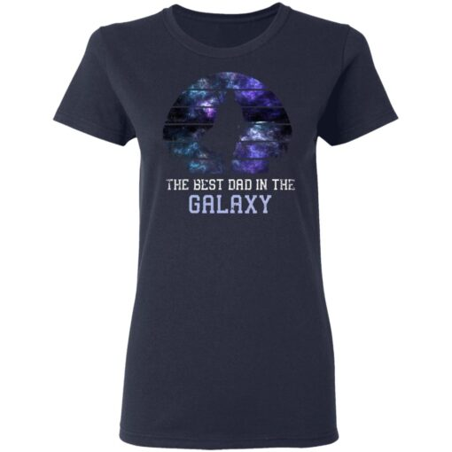 Best Gift For Dad 2021, Best Dad In The Galaxy T-Shirt 12 of Sapelle