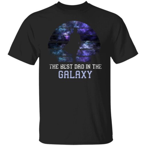 Best Gift For Dad 2021, Best Dad In The Galaxy T-Shirt 1 of Sapelle