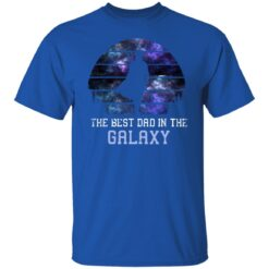 Best Gift For Dad 2021, Best Dad In The Galaxy T-Shirt 25 of Sapelle