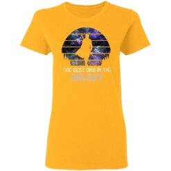 Best Gift For Dad 2021, Best Dad In The Galaxy T-Shirt 31 of Sapelle