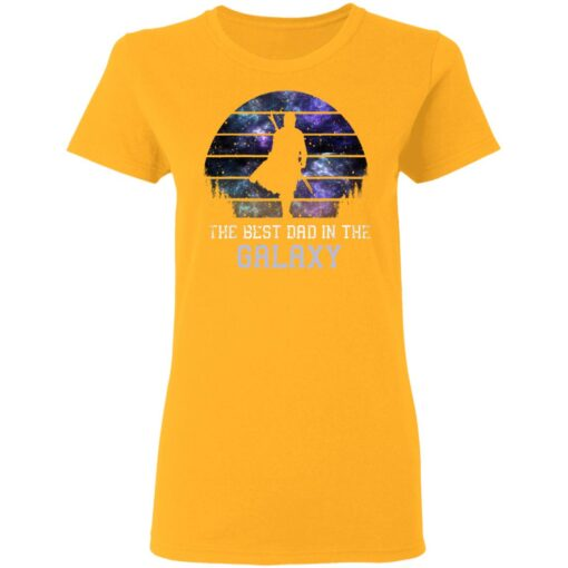 Best Gift For Dad 2021, Best Dad In The Galaxy T-Shirt 10 of Sapelle