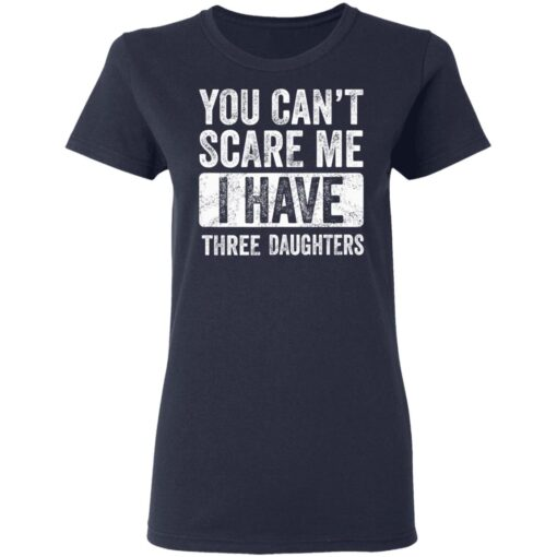 Funny Dad Gift 2021, You Cant Scare Me T-Shirt 12 of Sapelle