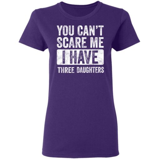Funny Dad Gift 2021, You Cant Scare Me T-Shirt 13 of Sapelle