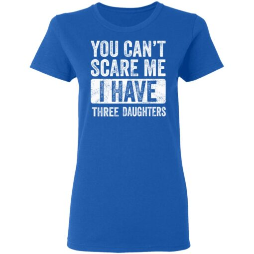 Funny Dad Gift 2021, You Cant Scare Me T-Shirt 14 of Sapelle