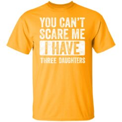 Funny Dad Gift 2021, You Cant Scare Me T-Shirt 17 of Sapelle