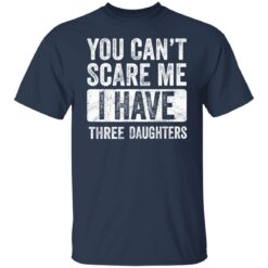 Funny Dad Gift 2021, You Cant Scare Me T-Shirt 21 of Sapelle