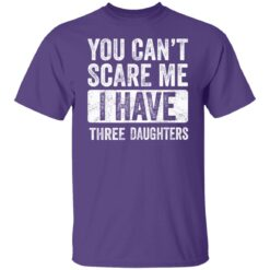 Funny Dad Gift 2021, You Cant Scare Me T-Shirt 23 of Sapelle