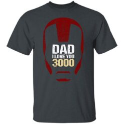 Best Gift For Dad 2021, Dad I Love You 3000 T-Shirt 15 of Sapelle