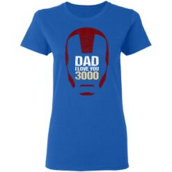 Best Gift For Dad 2021, Dad I Love You 3000 T-Shirt 39 of Sapelle