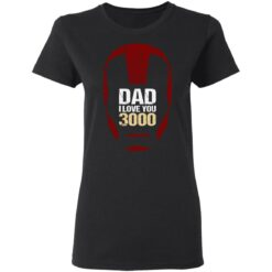 Best Gift For Dad 2021, Dad I Love You 3000 T-Shirt 27 of Sapelle