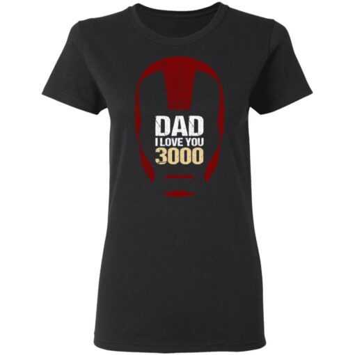 Best Gift For Dad 2021, Dad I Love You 3000 T-Shirt 8 of Sapelle