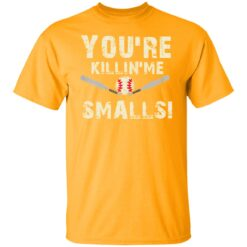 Funny Dad Gift, You're Killing Me Smalls Shirt Dad And Child T-Shirt 17 of Sapelle