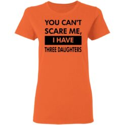 Funny Gift For Dad 2021, You Cant Scare Me T-Shirt 42 of Sapelle