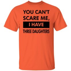 Funny Gift For Dad 2021, You Cant Scare Me T-Shirt 22 of Sapelle