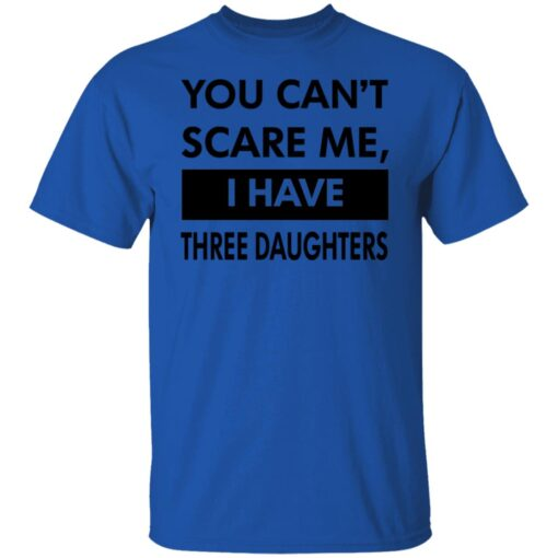 Funny Gift For Dad 2021, You Cant Scare Me T-Shirt 5 of Sapelle