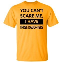 Funny Gift For Dad 2021, You Cant Scare Me T-Shirt 28 of Sapelle