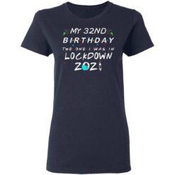 32nd Birthday Gift Ideas During Quarantine 32nd Birthday T-Shirt 35 of Sapelle