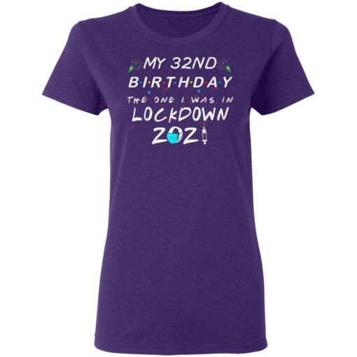 32nd Birthday Gift Ideas During Quarantine 32nd Birthday T-Shirt 13 of Sapelle