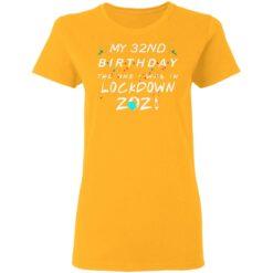 32nd Birthday Gift Ideas During Quarantine 32nd Birthday T-Shirt 31 of Sapelle