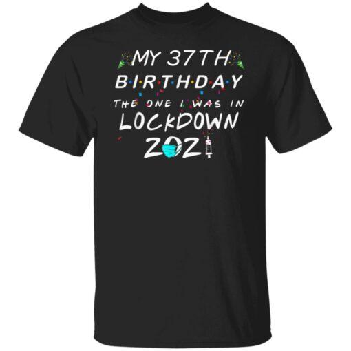 37th Birthday Gift Ideas During Quarantine 37th Birthday T-Shirt 1 of Sapelle
