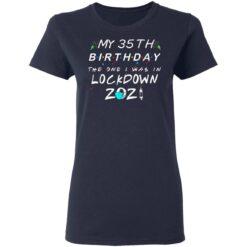 35th Birthday Gift Ideas During Quarantine 35th Birthday T-Shirt 35 of Sapelle