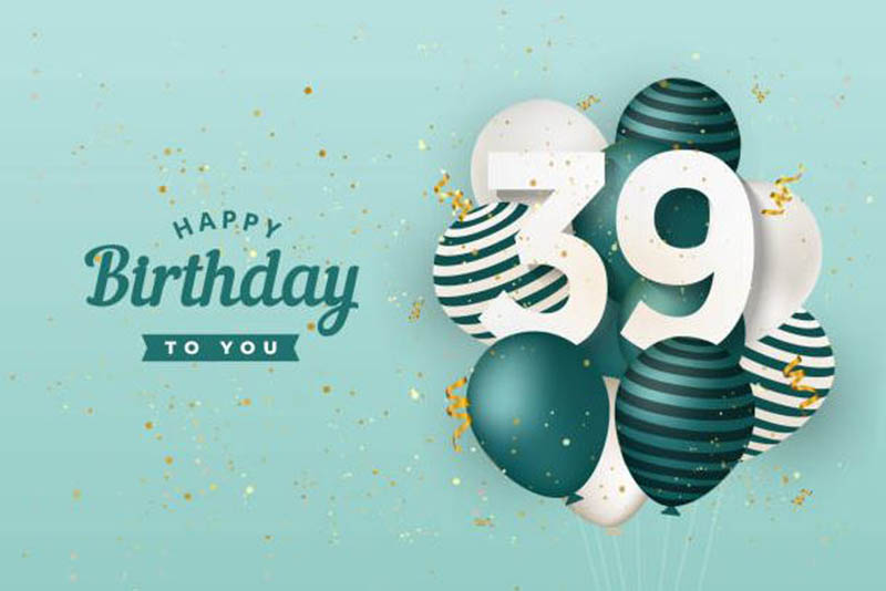 Happy 39Th Birthday Images Free Download 2021