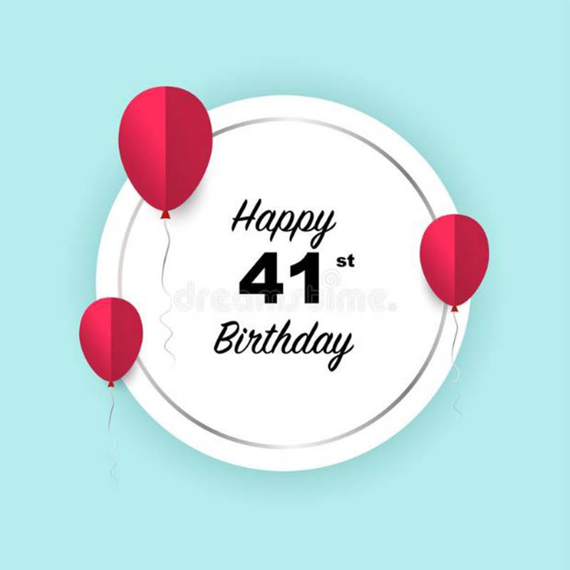 Happy 41st Birthday Quotes and Sayings for Parents