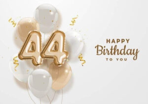 Happy 44Th Birthday Images Free Download 2021
