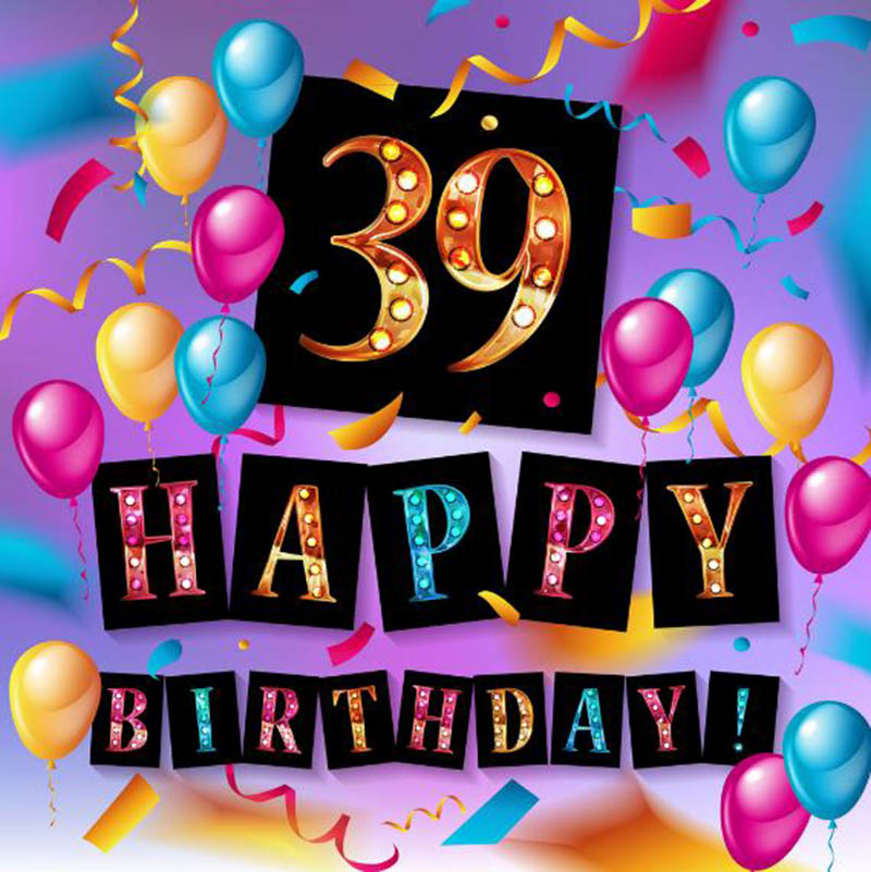 Happy Birthday Messages for 39 Years Old Birthday