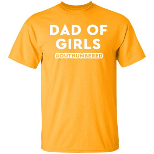 Best Dad T Shirts Dad Of Girls Outnumbered T-Shirt 3 of Sapelle