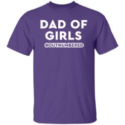 Best Dad T Shirts Dad Of Girls Outnumbered T-Shirt 23 of Sapelle