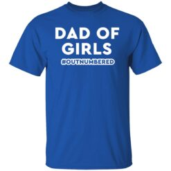 Best Dad T Shirts Dad Of Girls Outnumbered T-Shirt 25 of Sapelle