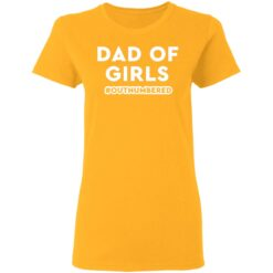 Best Dad T Shirts Dad Of Girls Outnumbered T-Shirt 31 of Sapelle