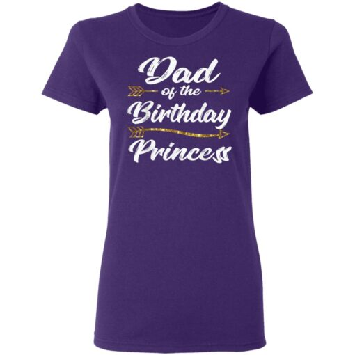 Dad Of The Birthday Princess Girl Tee For Father Daddy Papa T-Shirt 13 of Sapelle
