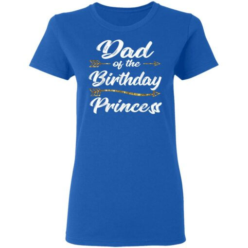 Dad Of The Birthday Princess Girl Tee For Father Daddy Papa T-Shirt 14 of Sapelle
