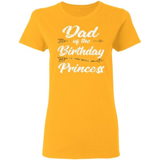 Dad Of The Birthday Princess Girl Tee For Father Daddy Papa T-Shirt 10 of Sapelle