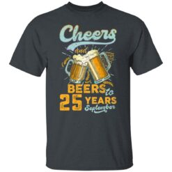 September 1996 25 Years Old Cheers Beer To My 25th Birthday T-Shirt 18 of Sapelle