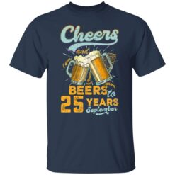 September 1996 25 Years Old Cheers Beer To My 25th Birthday T-Shirt 22 of Sapelle