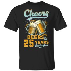 September 1996 25 Years Old Cheers Beer To My 25th Birthday T-Shirt 28 of Sapelle