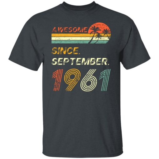 Gift 60 Years Old Awesome Since September 1961 60th Birthday T-Shirt 2 of Sapelle