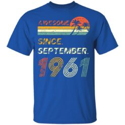 Gift 60 Years Old Awesome Since September 1961 60th Birthday T-Shirt 39 of Sapelle