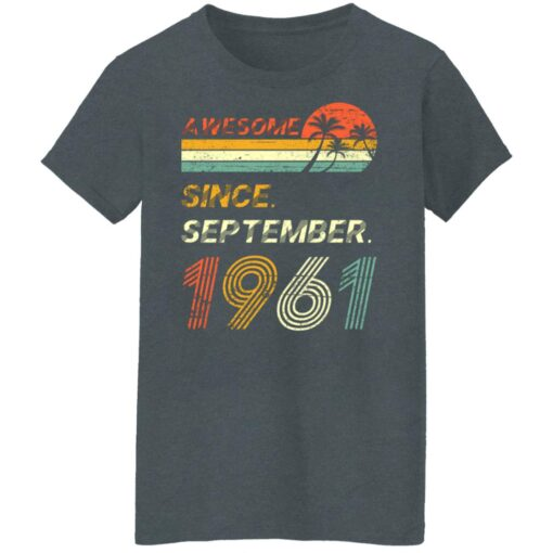 Gift 60 Years Old Awesome Since September 1961 60th Birthday T-Shirt 14 of Sapelle