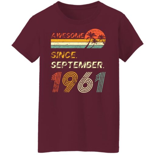 Gift 60 Years Old Awesome Since September 1961 60th Birthday T-Shirt 15 of Sapelle