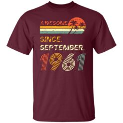 Gift 60 Years Old Awesome Since September 1961 60th Birthday T-Shirt 21 of Sapelle