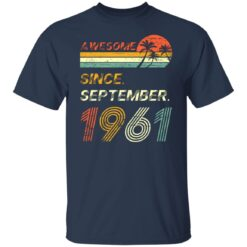 Gift 60 Years Old Awesome Since September 1961 60th Birthday T-Shirt 23 of Sapelle