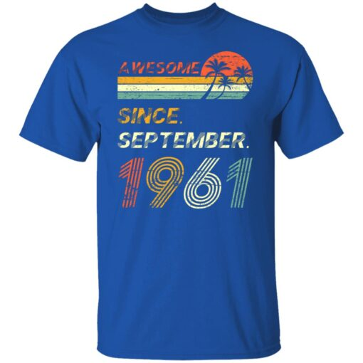 Gift 60 Years Old Awesome Since September 1961 60th Birthday T-Shirt 6 of Sapelle