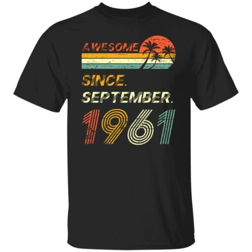 Gift 60 Years Old Awesome Since September 1961 60th Birthday T-Shirt 1 of Sapelle