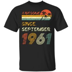Gift 60 Years Old Awesome Since September 1961 60th Birthday T-Shirt 29 of Sapelle