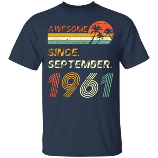 Gift 60 Years Old Awesome Since September 1961 60th Birthday T-Shirt 10 of Sapelle